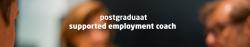 Nieuw! Postgraduaat Supported Employment Coach